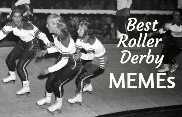 Best Roller Derby Memes